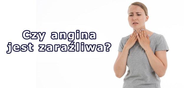 Czy angina jest zaraźliwa?