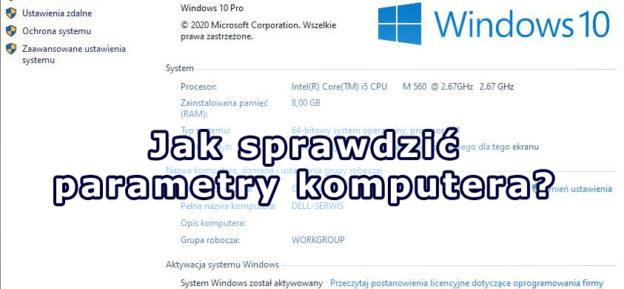 Jak sprawdzić parametry komputera w Windows?